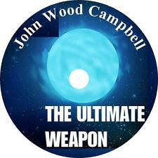 The Ultimate Weapon, John W. Campbell Sci-Fi Audiobook unabridged on 1 MP3 CD