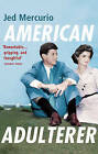 American Adulterer: From the Creator of Line of Duty by Jed Mercurio (Paperback, 2010)