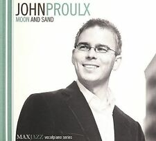 Moon and Sand by John Proulx (CD, Aug-2006, MAXJAZZ)