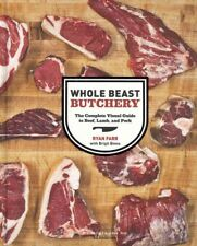 Whole Beast Butchery : The Complete Visual Guide to Beef, Lamb, and Pork by Ryan Farr (2011, Hardcover / Hardcover)