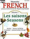 Beginning French: Les Saisons / Seasons Resource Book: v. 1: Saisons/ Seasons by Tammy Lafleche (Paperback, 2003)