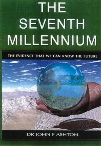 The Seventh Millennium: The Evidence That We Can Kn... by Ashton, John Paperback