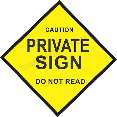 "PRIVATE SIGN DO NOT READ... 9"" x 12 ALUMINUM - NEW IN PACKAGE, novelty, funny"