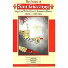 The Festival of San Giovanni: Imagery and Political Power in Renaissance Florence by Heidi L Chretien (Hardback, 1994)