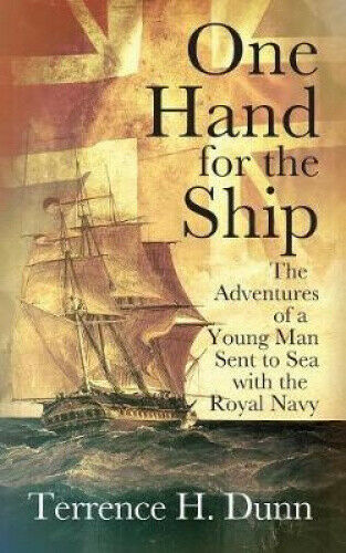 One Hand for the Ship: The Adventures of a Young Man Sent to Sea with the