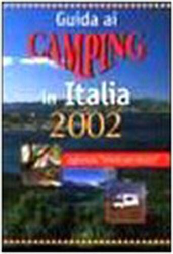 Guida ai camping in Italia 2002 - Libro nuovo in offerta!