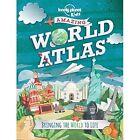 Lonely Planet Kids Amazing World Atlas: Bringing the World to Life by Lonely Planet Kids (Hardback, 2014)