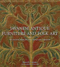 Javanese Antique Furniture and Folk Art: The David B. Smith and James Tirtoprodjo Collections by Bruce W. Carpenter, Dean. Stahl (Hardback, 2010)