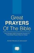 Great Prayers of the Bible by Peter Franklin Grainger (2014, Paperback)