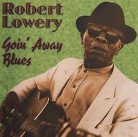 Robert Lowery - Goin' Away Blues [new Cd]