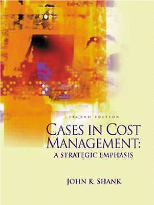 Cases in Cost Management: A Strategic Emphasis, Shank, John K., Used; Good Book