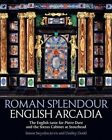 Roman Splendour, English Arcadia: The Pope's Cabinet at Stourhead by Simon Swynfen Jervis, Dudley Dodd (Hardback, 2014)