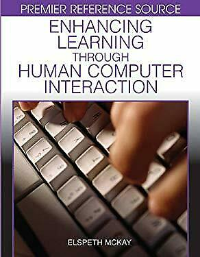 Enhancing Learning Through Human Computer Interaction by McKay, Elspeth