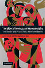 The Liberal Project and Human Rights: The Theory and Practice of a New World Order by Elisa Kaczynska-Nay, John Charvet (Paperback, 2008)
