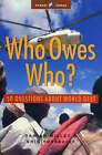 Who Owes Who?: 50 Questions About World Debt by Damian Millet, Eric Toussaint (Paperback, 2004)