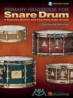 Garwood Whaley: Primary Handbook for Snare Drum by Garwood Whaley (Paperback, 2001)