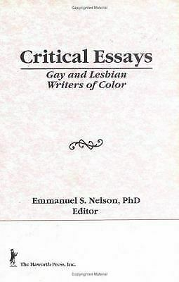 Critical Essays : Gay and Lesbian Writers of Color by Nelson, Emmanuel-ExLibrary