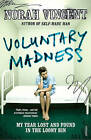 Voluntary Madness: My Year Lost and Found in the Loony Bin by Norah Vincent (Paperback, 2010)