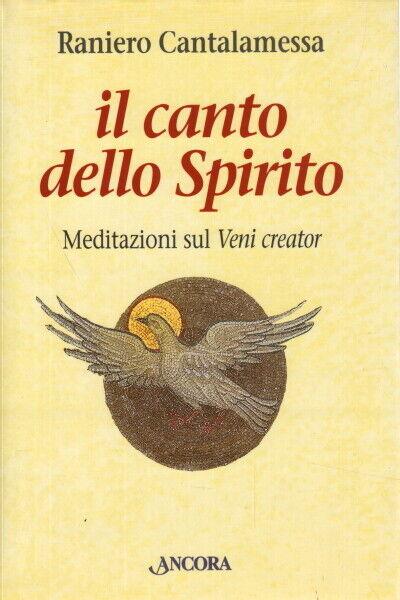 Il canto dello Spirito - Raniero Cantalamessa (Ancora) [1998]