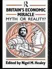 Britain's Economic Miracle: Myth or Reality? by Taylor & Francis Ltd (Paperback, 1992)
