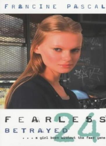 1 of 1 - Betrayed (Fearless) By Francine Pascal