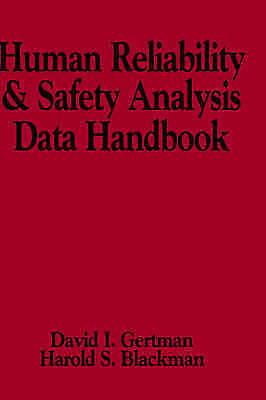 Human Reliability and Safety Analysis Data Handbook by Gertman, David I., Black