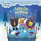 Let's Go to Sleep: A Story with Five Steps to Help Ease Your Child to Sleep by Maisie Reade (Hardback, 2016)