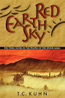 Red Earth Sky: The Third Novel in the People of the Stone Saga by T C Kuhn (Paperback / softback, 2008)