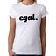 EGAL-Sprueche-Spruch-Parodie-Satire-Comedy-Spass-Party-Geschenk-Fun-Damen-T-Shirt Indexbild 3