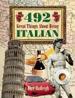 492 Great Things About Being Italian by Boze Hadleigh (Paperback, 2015)