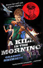A Kill in the Morning by Graeme Shimmin (Paperback, 2015)