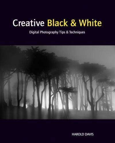 Creative Black and White: Digital Photography Tips and Techniques 6