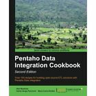 Pentaho Data Integration Cookbook by Adrian Sergio Pulvirenti, Maria Carina Roldan, Alex Meadows (Paperback, 2013)