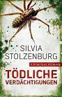 Tödliche Verdächtigungen von Silvia Stolzenburg (2016, Kunststoffeinband)
