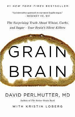 1 of 1 - Grain Brain: The Surprising Truth About Wheat, Carbs, and Sugar - Your Brain's S