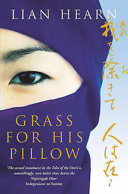 Lian Hearn  Grass for his Pillow: Tales of the Otori Book 2 Book
