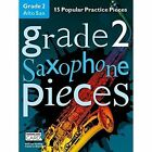 Grade 2 Alto Saxophone Pieces by Music Sales Ltd (Mixed media product, 2015)