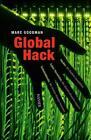 Global Hack von Marc Goodman (2015, Gebundene Ausgabe)