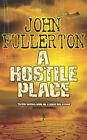 A Hostile Place by John Fullerton (Paperback, 2004)