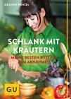 Schlank mit Kräutern von Melanie Wenzel (2014, Taschenbuch)