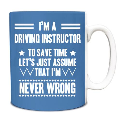Sky Blue Never Wrong Driving Instructor Funny Gift Idea Mug 068