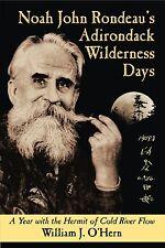 Noah John Rondeau's Adirondack Wilderness Days - O'Hern - Signed 1st Ed Cloth