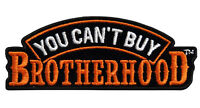 You Can't Buy Brotherhood Emroidered Mc Outlaw Biker Patch