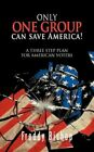 Only One Group Can Save America 9781468532098 by Freddy Bishop Paperback