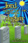 Lord Don't Let Me Die with Destiny Inside of Me by Michelle T Martin (Paperback / softback, 2007)