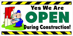 YES-WE-ARE-OPEN-DURING-CONSTRUCTION-REMODEL-VINYL-BANNERS-CHOOSE-YOUR-SIZE