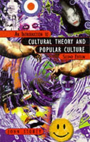 An Introduction to Cultural Theory and Popular Culture By Prof John Storey