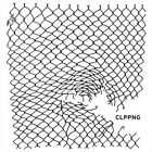 CLPPNG [LP] [Bonus Track] by clipping. (Vinyl, Jun-2014, 2 Discs, Sub Pop (USA))