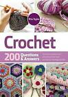 Crochet: 200 Questions & Answers by Rita Taylor (Hardback, 2016)