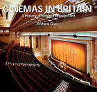 Cinemas in Britain: A History of Cinema Architecture by Richard Gray (Hardback, 2010)